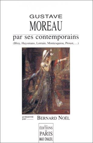Gustave Moreau - Gustave Moreau par ses contemporains (Bloy, Huysmans,