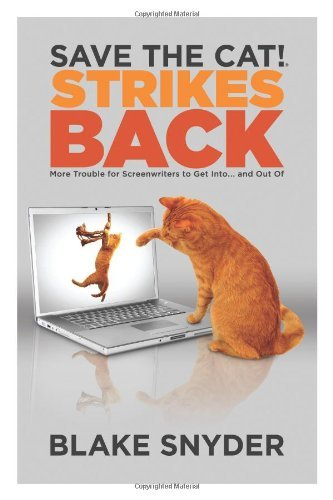 Save the Cat!? Strikes Back: More Trouble for Screenwriters to Get into ... and Out of by Blake Snyder (2009-11-23)