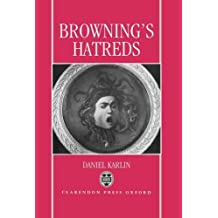 Browning's Hatreds by Daniel Karlin (1993-07-15)