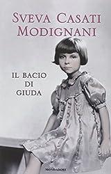 Il bacio di Giuda by Sveva Casati Modignani (2014-01-01)
