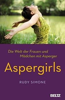 Aspergirls: Die Welt der Frauen und Mädchen mit Asperger von [Simone, Rudy]