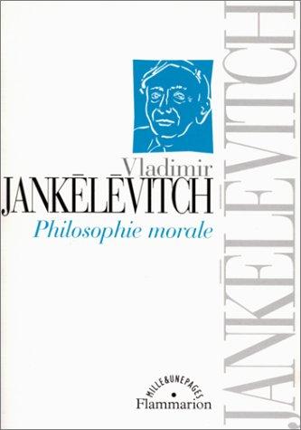 Philosophie morale : La Mauvaise Conscience, Du Mensonge, Le Mal, L'Austérité et la Vie Morale, Le Pur et l'Impur, L'Aventure, L'Ennui, Le Sérieux, Le Pardon