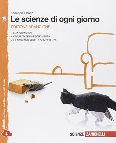 Le scienze di ogni giorno. Ediz. arancione. Con laboratorio delle competenze. Per la Scuola media. Con e-book. Con espansione online: 3