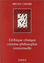 L'Ethique clinique comme philosophie contextuelle