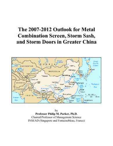 The 2007-2012 Outlook for Metal Combination Screen, Storm Sash, and Storm Doors in Greater China