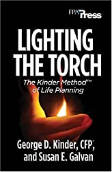 Lighting the Torch: The Kinder Method(TM) of Life Planning 1st edition by George Kinder, Susan E Galvan (2006) Hardcover
