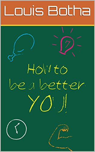How to be a better you! (English Edition)