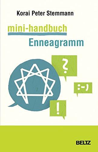 Mini-handbuch (Mini-Handbuch Enneagramm: Das 81-Stufen-System für mehr Klarheit (Beltz Weiterbildung / Fachbuch))