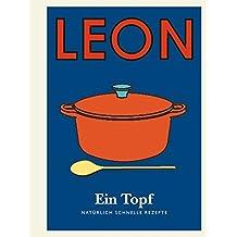 Leon Mini. Ein Topf: Natürlich schnelle Rezepte