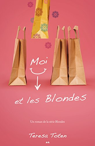 Moi et les Blondes (French Edition) -