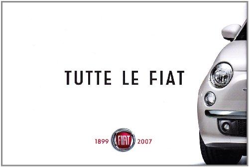 Tutte le Fiat. 1899-2007