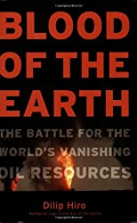 Blood of the Earth: The Battle for the World's Vanishing Oil Resources