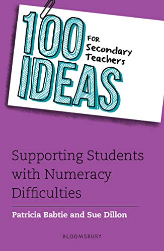 100 Ideas for Secondary Teachers: Supporting Students with Numeracy Difficulties (100 Ideas for Teachers) (English Edition)