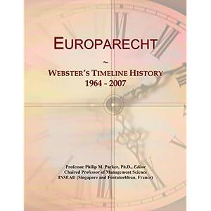 Europarecht: Webster's Timeline History, 1964 - 2007 (Taschenbuch)