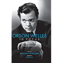 Orson Welles in Focus: Texts and Contexts