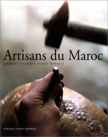 Artisans du Maroc par Laurent Pinsard, Ahmed Sefrioui