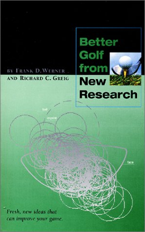Better Golf from New Research por Frank D. Werner