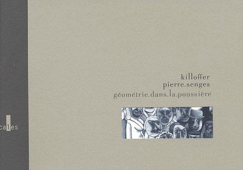 Géométrie dans la poussière par Killoffer, Pierre Senges