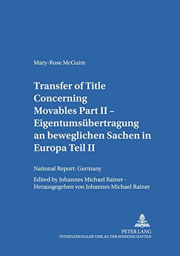 Transfer of Title Concerning Movables Part II: National Report: Germany (Salzburger Studien zum Europäischen Privatrecht, Band 19)