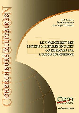 Le financement des moyens militaires engagés ou employés par l'Union européenne