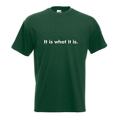 KIWISTAR - It is what it is. T-Shirt in 15 verschiedenen Farben - Herren Funshirt bedruckt Design Sprüche Spruch Motive Oberteil Baumwolle Print Größe S M L XL XXL Flaschengruen