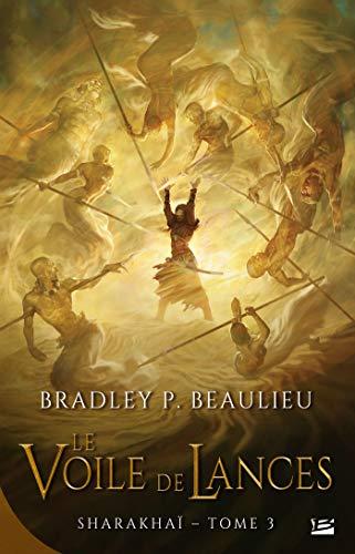 Le Voile de lances: Sharakhaï, T3 par Bradley P. Beaulieu