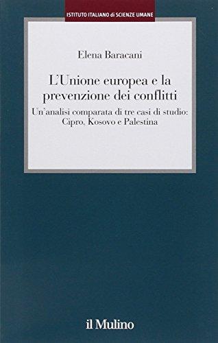 L'Unione europea e la prevenzione dei conflitti. Un'analisi comparata di tre casi di studio: Cipro, Kosovo e Palestina