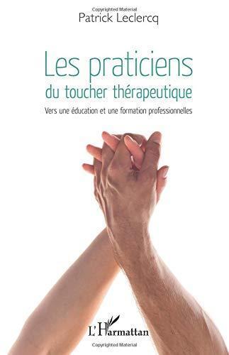 Les praticiens du toucher thérapeutique: Vers une éducation et une formation professionnelles