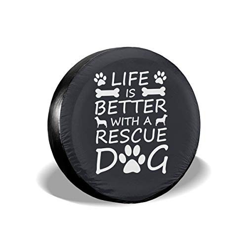 WBinHua Ersatzradabdeckungen, Spare Wheel Covers, Sports Fan Tire Covers Life is Tee Better with A Rescue Dog Funny Universal Spare Wheel Tire Cover -