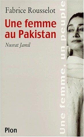 Une femme au Pakistan : Nusrat Jamil