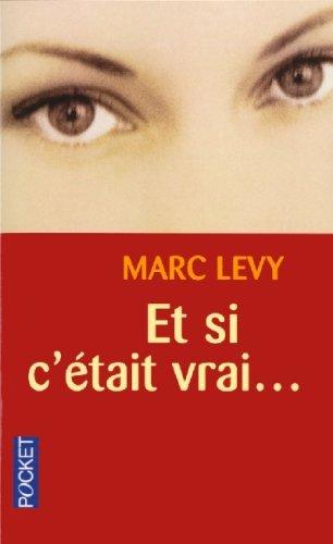 Et Si C'Etait Vrai ... (French Edition) by Marc Levy (2001-05-25)