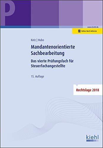 Mandantenorientierte Sachbearbeitung: Das vierte Prüfungsfach für Steuerfachangestellte.