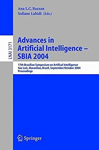 Advances in Artificial Intelligence - SBIA 2004: 17th Brazilian Symposium on Artificial Intelligence, Sao Luis, Maranhao, Brazil, September 29-October ... / Lecture Notes in Artificial Intelligence) (2008-06-27)