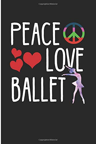 Peace Love Ballet: Ballet Dancer Blank Lined Journal por Jen V Coleman