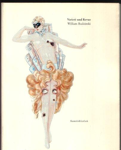 Varieté und Revue. Der Kostümbildner und Kostümsammler William Budzinski. 1875 - (Kostüme Varieté)