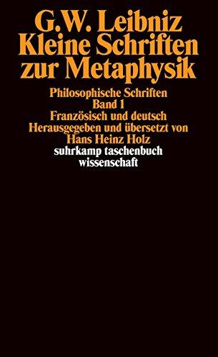 Philosophische Schriften.: Band 1: Kleine Schriften zur Metaphysik. Philosophische Schriften. Französisch und deutsch (suhrkamp taschenbuch wissenschaft)