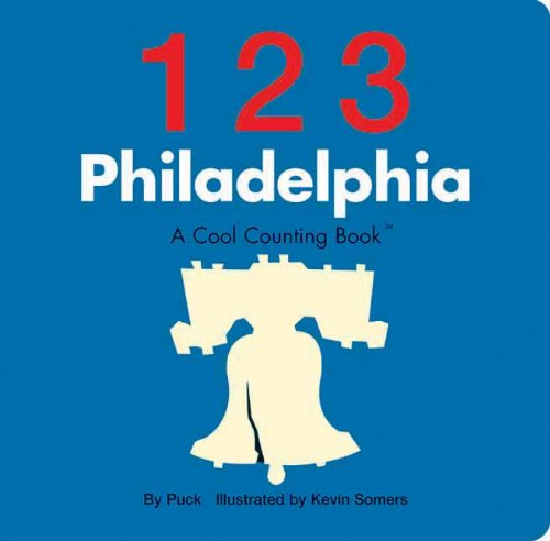 123 Philadelphia: A Cool Counting Book (Cool Counting Books) por Puck