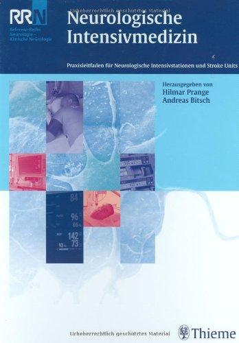 Neurologische Intensivmedizin: Praxisleitfaden für Neurologische Intensivstationen und Stroke Units