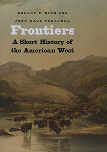 Frontiers: A Short History of the American West (The Lamar Series in Western History) Polar Shorts