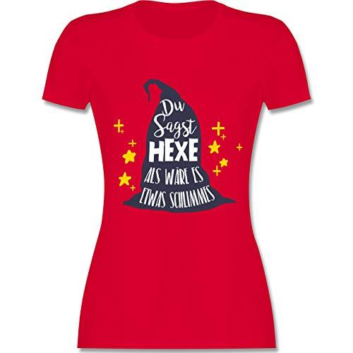 Halloween - Du sagst Hexe als wäre es etwas Schlimmes - XXL - Rot - L191 - Damen Tshirt und Frauen T-Shirt