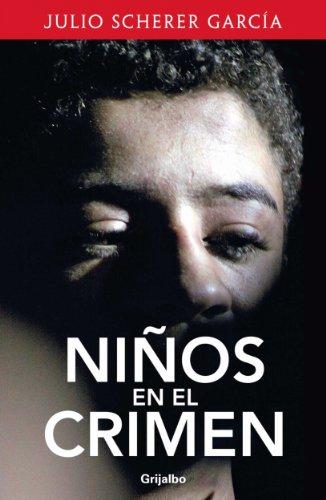 Descargar Libro Niños en el crimen de Julio Scherer Garcia