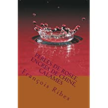 Perles de rosee, encres de Chine, calames: 112 Haïkus (French Edition)