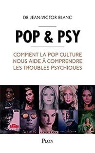 Pop & Psy par Jean-Victor Blanc