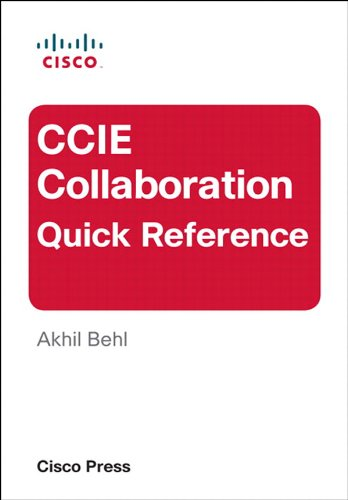 CCIE Collaboration Quick Reference: CCIE Collabo Quick Ref ePub _1 por Akhil Behl
