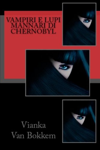 Vampiri e lupi mannari di Chernobyl