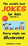 The World's Best Jokes for Kids: Every Single One Illustrated