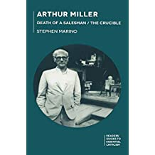 Arthur Miller - Death of a Salesman/The Crucible (Readers' Guides to Essential Criticism)