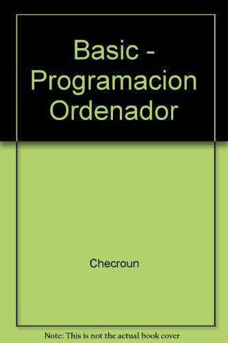 Basic Programacion De Microordenadores/Basic Programming of Microcomputers por Alain Checroun