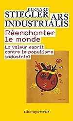 Réenchanter le monde - La valeur esprit contre le populisme industriel de Bernard Stiegler