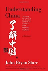 Understanding China: A Guide to China's Economy, History, and Political Culture 3rd Revised edition by Starr, John Bryan (2010) Paperback